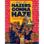 Belching Beaver - Hazers Gonna Haze
