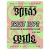 Brass Castle - Fruit Lupe 5 C&G
