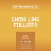 Pentrich Brewing - Shine Like Millions