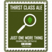 Thirst Class Ale - Just One More Thing