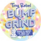 Tiny Rebel - Bump 'n' Grind